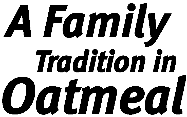 A Family Tradition in Otmeal